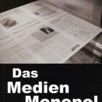 Das Medien Monopol