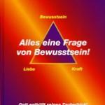 Buch Alles eine Frage von Bewusstsein! Daniel Ackermann